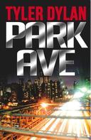 Tyler Dylan: Park Ave
