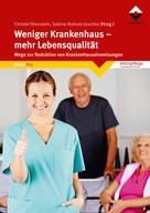 Christel Bienstein: Weniger Krankenhaus - mehr Lebensqualität