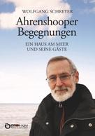 Wolfgang Schreyer: Ahrenshooper Begegnungen