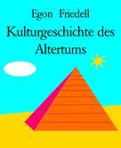 Egon Friedell: Kulturgeschichte des Altertums