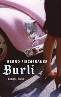 Bernd Fischerauer: Burli ★★★★