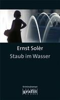 Ernst Solèr: Staub im Wasser ★★★★