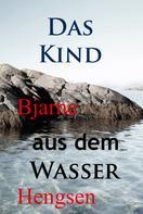 Bjarne Hengsen: Das Kind aus dem Wasser ★★★★