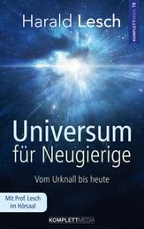 Universum für Neugierige - Vom Urknall bis heute