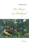 Wolfgang Hachtel: Der Traum vom Dschungel