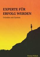 Florian Pollack: Experte für Erfolg werden