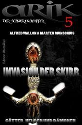 Arik der Schwertkämpfer 5: Invasion der Skirr - Cassiopeiapress Fantasy Serie/ Edition Bärenklau