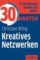 Christiane Wittig: 30 Minuten Kreatives Netzwerken ★★★★