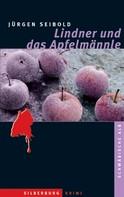 Jürgen Seibold: Lindner und das Apfelmännle ★★★★