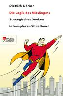 Dietrich Dörner: Die Logik des Misslingens ★★★★
