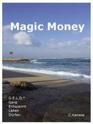 Christina Kanese: Magic Money