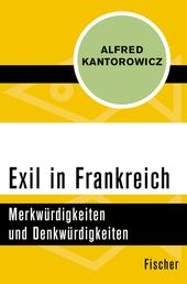 Exil in Frankreich - Merkwürdigkeiten und Denkwürdigkeiten