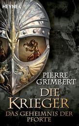 Das Geheimnis der Pforte - Die Krieger 4 - Roman