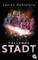Lauren DeStefano: Fallende Stadt ★★★★