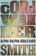 Cordwainer Smith: Alpha Ralpha Boulevard ★★★★★