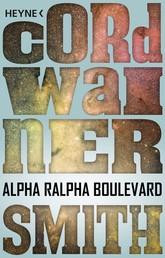 Alpha Ralpha Boulevard - Erzählung