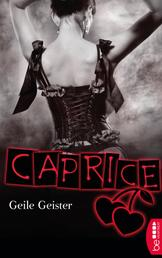 Geile Geister - Caprice - Erotikserie