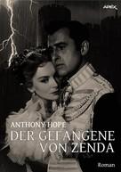 Anthony Hope: DER GEFANGENE VON ZENDA