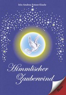 Iris-Andrea Fetzer-Eisele: Himmlischer Zauberwind