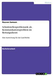 Schnittstellenproblematik als Kommunikationsproblem im Rettungsdienst - Eine Auswertung für das Land Berlin
