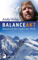 Andy Holzer: Balanceakt ★★★★