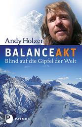 Balanceakt - Blind auf die Gipfel der Welt