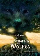 H.E. Otys: Im Schatten des Wolfes
