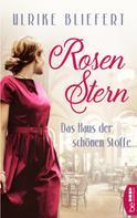 Ulrike Bliefert: Rosenstern - Das Haus der schönen Stoffe ★★★★