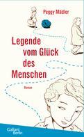 Peggy Mädler: Legende vom Glück des Menschen ★★★★