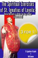 Ignatius Loyola: The Spiritual Exercises of St. Ignatius of Loyola