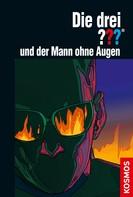Christoph Dittert: Die drei ??? und der Mann ohne Augen (drei Fragezeichen)