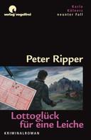 Peter Ripper: Lottoglück für eine Leiche ★★★★