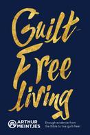 Arthur Meintjes: Guilt-Free Living