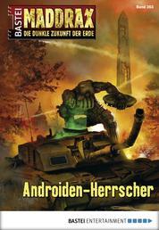 Maddrax - Folge 353 - Androiden-Herrscher