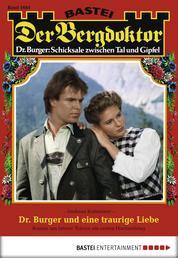Der Bergdoktor - Folge 1684 - Dr. Burger und eine traurige Liebe
