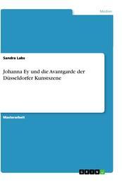Johanna Ey und die Avantgarde der Düsseldorfer Kunstszene