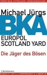 BKA - Die Jäger des Bösen