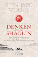 Bernhard Moestl: Denken wie ein Shaolin ★★★★