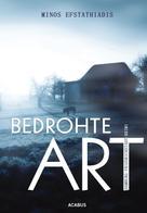 Minos Efstathiadis: Bedrohte Art. Ein Hamburg-Friedrichstadt-Krimi