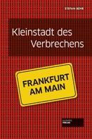 Stefan Behr: Kleinstadt des Verbrechens - Frankfurt