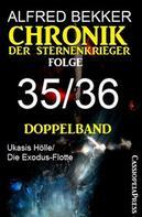 Alfred Bekker: Folge 35/36 - Chronik der Sternenkrieger Doppelband ★★★★★