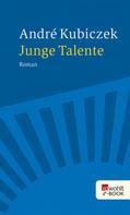 André Kubiczek: Junge Talente