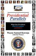 Wayne Samuel Kurzeja: Presidential Parallels