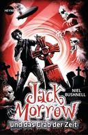 Niel Bushnell: Jack Morrow und das Grab der Zeit ★★★