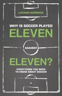 Luciano Wernicke: Why Is Soccer Played Eleven Against Eleven?