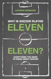 Why Is Soccer Played Eleven Against Eleven? - Everything You Need to Know About Soccer