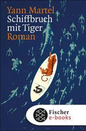 Schiffbruch mit Tiger - Roman