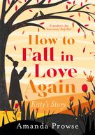 Amanda Prowse: How to Fall in Love Again ★★★★★