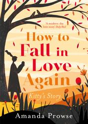 How to Fall in Love Again - The unforgettable love story from the number 1 bestseller