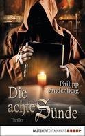 Philipp Vandenberg: Die achte Sünde ★★★★